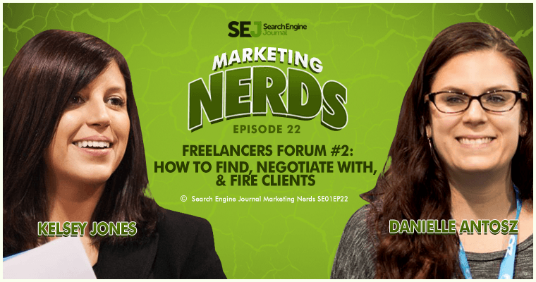 How to Find, Negotiate, & Fire Clients #MarketingNerds | SEJ