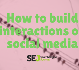 How to Build Interactions on Social Media