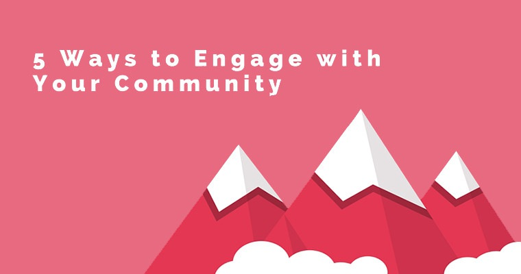 5 Ways to Engage with Your Community