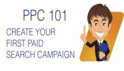 #PPC 101: Creating Your First Paid Search Campaign