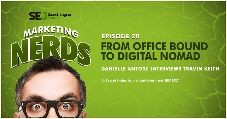 #MarketingNerds: From Office Bound to Digital Nomad with Travin Keith