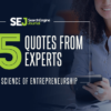 25 Quotes From Experts on the Science of Entrepreneurship