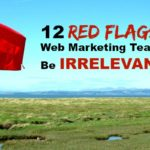 12 Red Flags For Irrelevant Web Marketing Team | SEJ