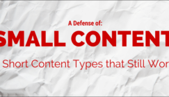 "A Defense of ""Small Content"": 6 Shorter Blog Post Types that Still Work"