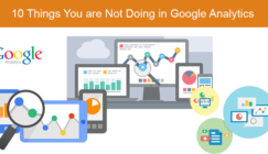 10 Things You Are Not Doing in Google Analytics | SEJ