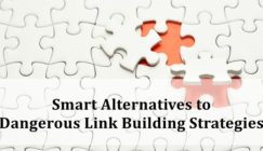Smart Alternatives to Dangerous Link Building Strategies
