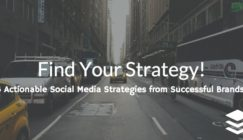 Find Your Strategy: 6 Actionable Social Media Strategies From Successful Brands