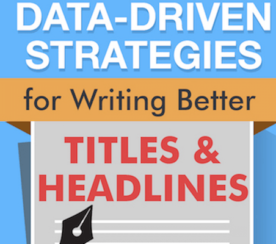 How to Write Better Titles Using Data-Driven Strategies [Infographic]