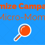 Optimize AdWords Campaigns For Micro-Moments | SEJ