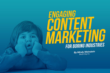Engaging Content Marketing for 'Boring' Industries