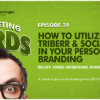 How to Utilize Social Media in Your Personal Branding With Triberr CEO Dino Dogan #MarketingNerds