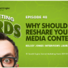 Why Should You Reshare Your Social Media Content