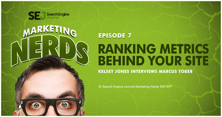 New #MarketingNerds Podcast: Ranking Metrics With Searchmetrics' CTO & Founder Marcus Tober