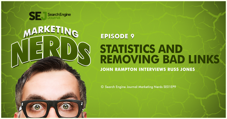 New #MarketingNerds Podcast: Statistics and Removing Bad Links with Russ Jones