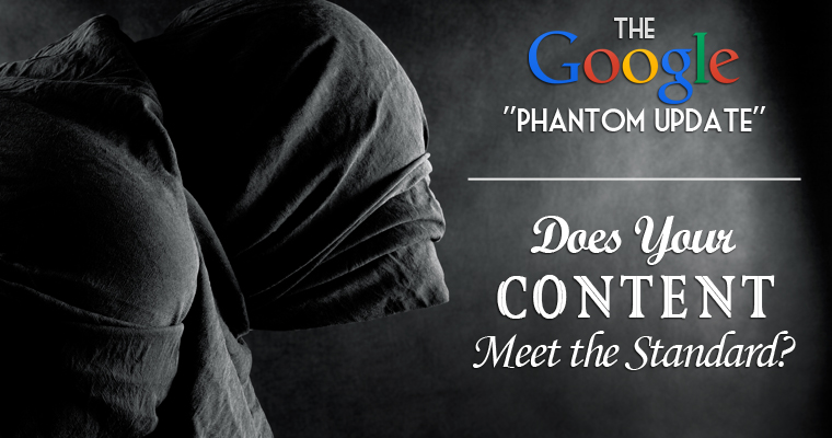 "How to Ensure Your Content Meets the Standards of Google's New ""Phantom Update"""