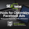 #SEJThinkTank Recap: 15 Methods for Optimizing Facebook Ads by @Rocco_Zebra_Adv