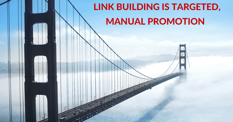 Link Building Requires a Targeted, Manual Promotion