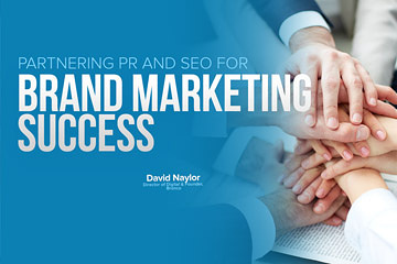Partnering PR and SEO for Brand Marketing Success