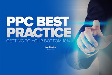 PPC Best Practices: Getting to Your Bottom 10%