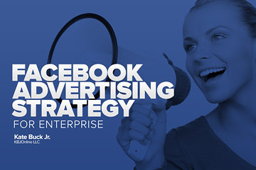 Facebook Advertising Strategy for Enterprise | SEJ
