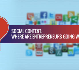Social Content: Where are Some Entrepreneurs Going Wrong?