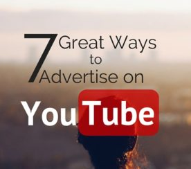 7 Great Ways to Advertise on YouTube