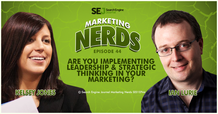New #MarketingNerds Podcast: Are You Implementing Leadership & Strategic Thinking in Your Marketing?