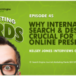 #MarketingNerds: International Search and Design | SEJ