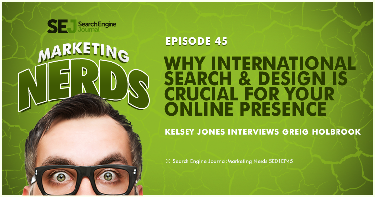 New #MarketingNerds Podcast: Why International Search & Design is Crucial For Your Online Presence