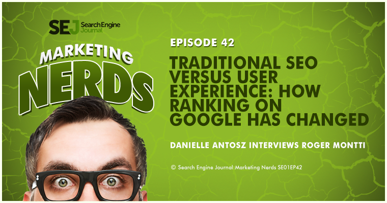 #MarketingNerds with Roger Montti: Traditional SEO Versus User Experience