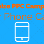 How to Optimize Your PPC Campaign for Phone Calls | SEJ