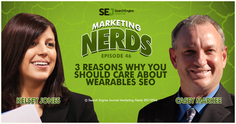 New #MarketingNerds Podcast: 3 Reasons Why You Should Care About Wearables SEO