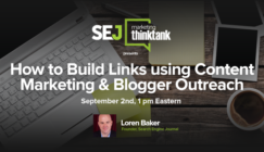 Next #SEJThinkTank Webinar: How to Build Links Using Content Marketing & Blogger Outreach