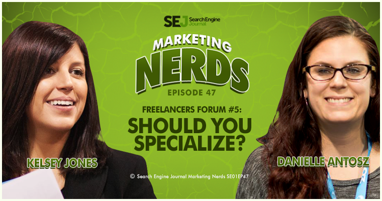 #MarketingNerds Freelancers Forum: Should You Specialize?