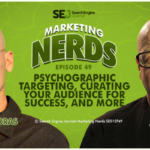 #MarketingNerds: Psychographic Targeting and More | SEJ