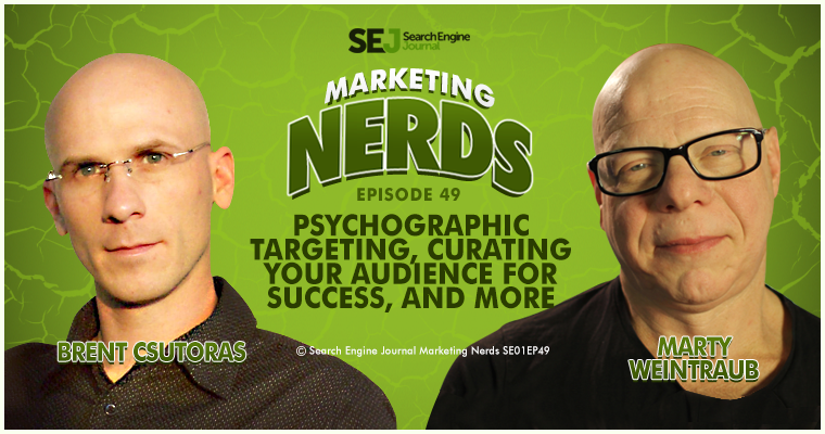 Marty Weintraub Joins #MarketingNerds to Talk Psychographic Targeting, Curating Your Audience for Success, and More