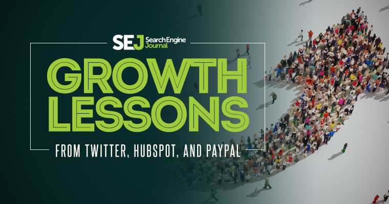 Growth Lessons from Twitter, HubSpot, and PayPal