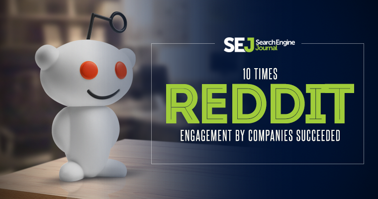 10 Times Reddit Engagement by Companies Succeeded | SEJ