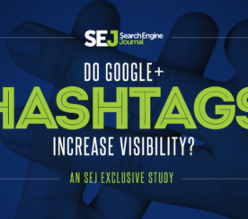 Do Google+ Hashtags Increase Visibility? An Exclusive Study