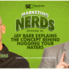 New on #MarketingNerds: Jay Baer Explains the Concept Behind Hugging Your Haters