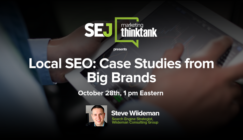 Next #SEJThinkTank: Local #SEO: Case Studies from Big Brands