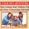 Are You Letting Your Visitors Choose Their Own Conversion Adventure?