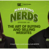 New #MarketingNerds Podcast: The Art of Buying and Selling Websites