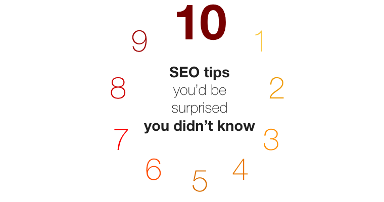 10 SEO Tips You'd Be Surprised You Didn't Know