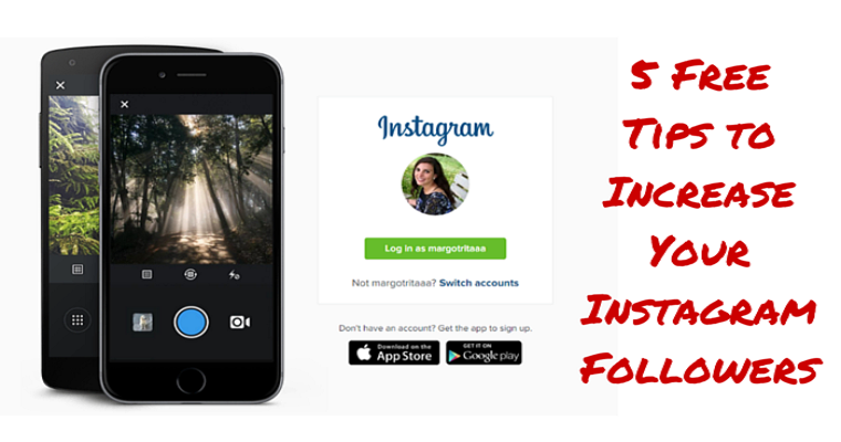 5 Free Tips to Increase Your Instagram Followers