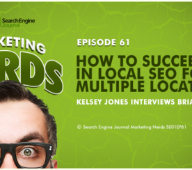 New #MarketingNerds Podcast: How to Succeed in Local SEO for Multiple Locations