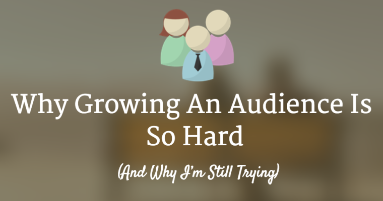 Why Building an Audience is Hard | Search Engine Journal