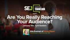 Next #SEJThinkTank Webinar: Are You Really Reaching Your Audience?