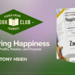#SEJBookClub: Takeaways from Delivering Happiness | SEJ