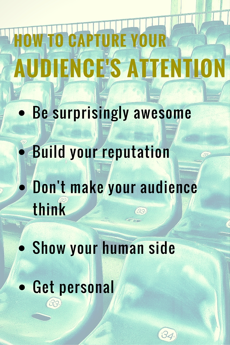 How to Capture Your Audience's Attention